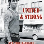 United & Strong: New York Hardcore: Mein Leben mit Agnostic Front Roger Miret