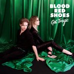 Blood Red Shoes - Get Tragic Albumcover