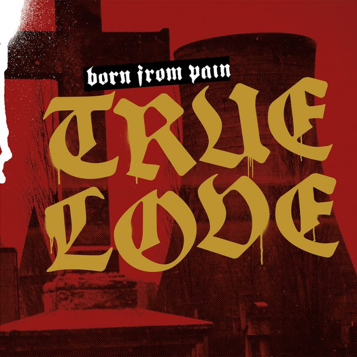 Born From Pain - True Love Albumcover