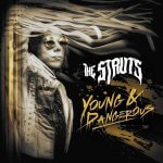 the struts young and dangerous review 2019