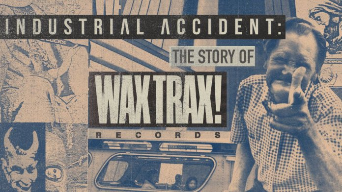 """Industrial Accident: The Story of Wax Trax! Records"""