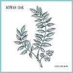 Rowan Oak Hope And Ruin