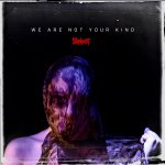 Slipknot - We Are Not Your Kind (Albumcover)