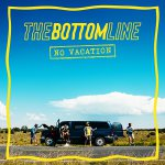The Bottom Line - No Vacation (Albumcover)