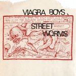 Viagra Boys – Street Worms