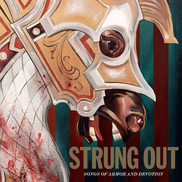 Strung Out Songs of Armor and Devotion