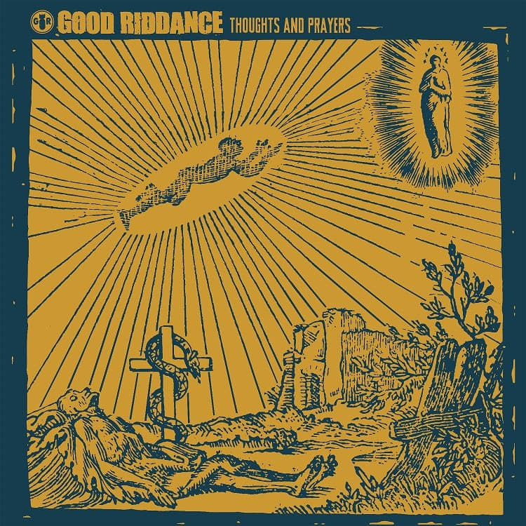 GOOD RIDDANCE THOUGHTS AND PRAYERS Fat Wreck Chords