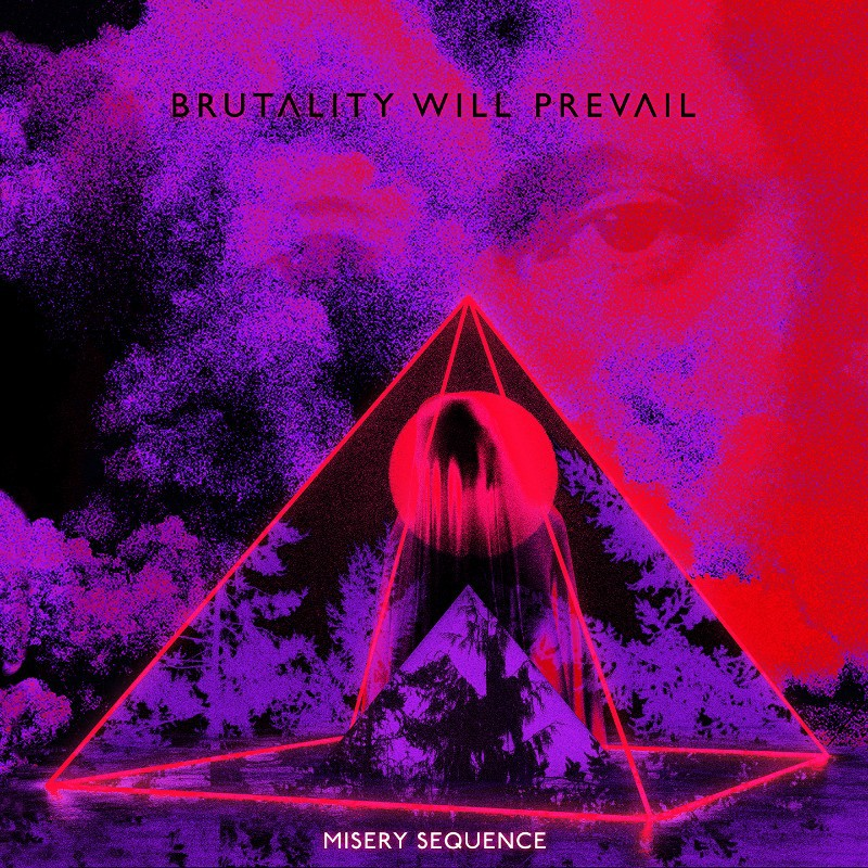 Brutality Will Prevail - Misery Sequence Albumcover