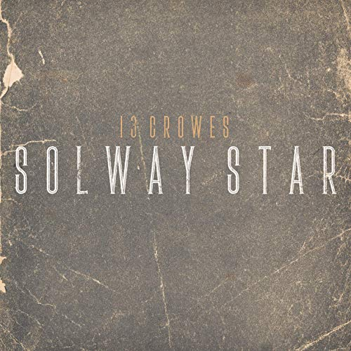 13 Crowes - Solway Star (Albumcover)