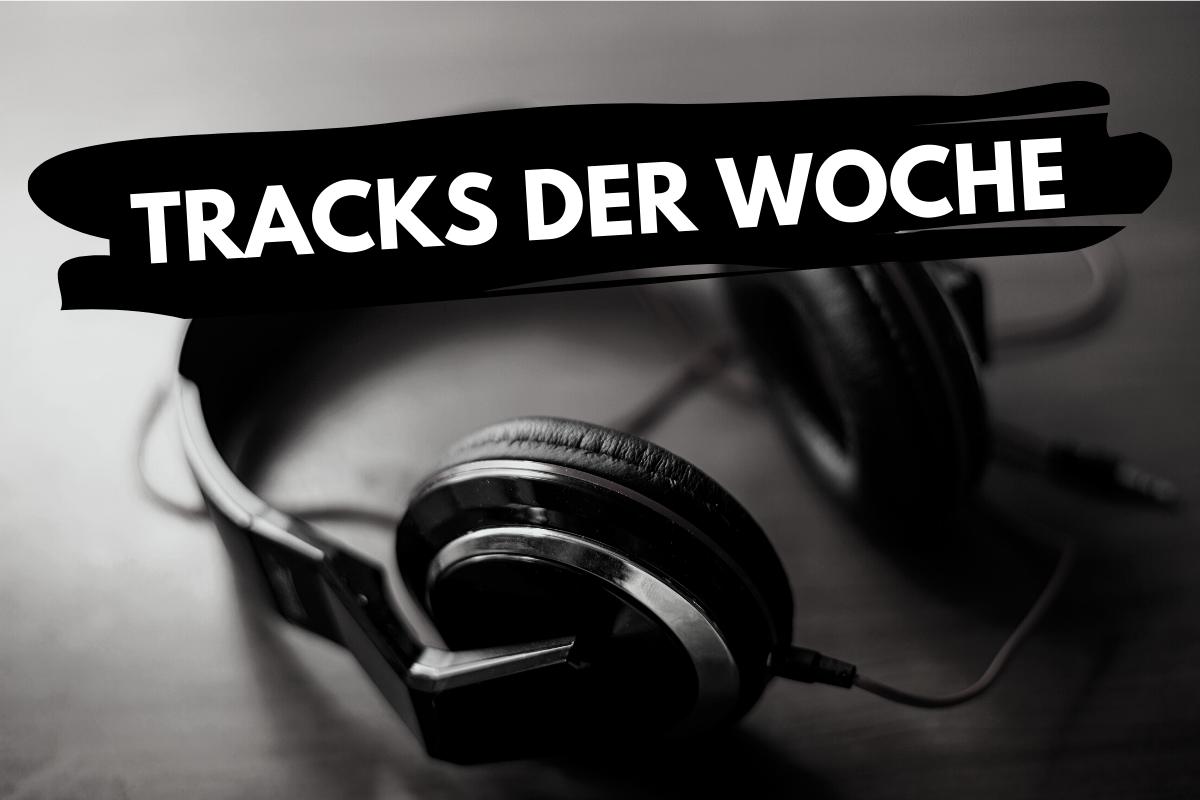 Tracks der Woche