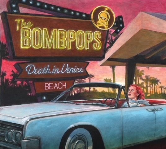 The Bombpops - Death In Venice Beach Albumcover