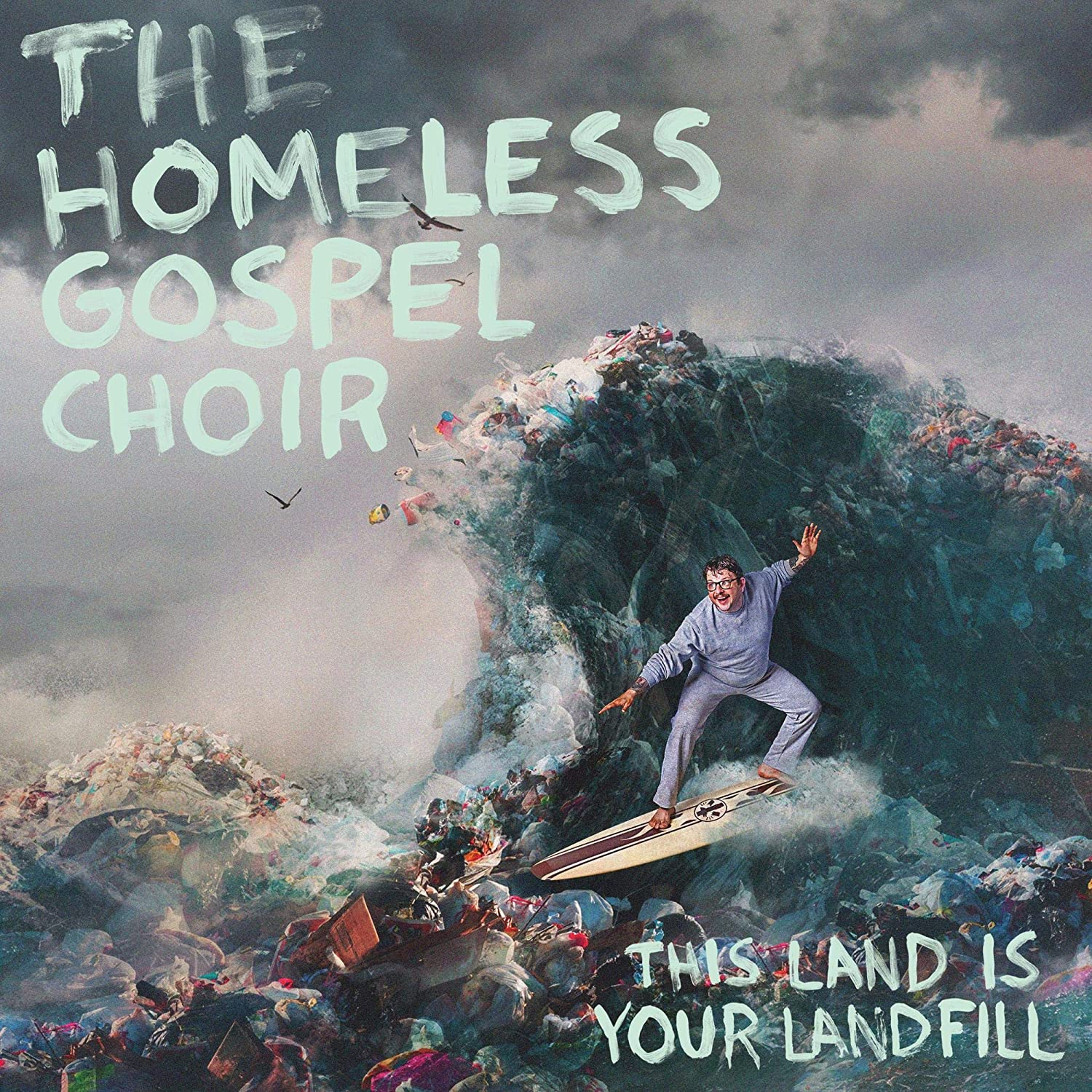 The Homeless Gospel Choir - This Land Is Your Landfill Albumcover