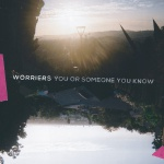 Worriers - You Or Someone You Know Albumcover