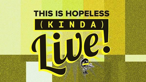 Hopeless Records Hopeless Kinda Live News