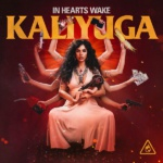In Hearts Wake Kaliyuga Cover