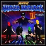 Masked Intruder III Turbo Albumcover