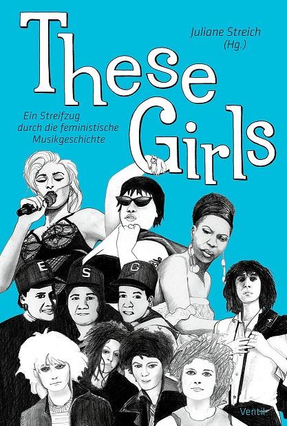 These Girls_Ein Streifzug durch die feministische Musikgeschichte Julia Streich News