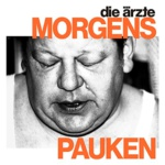 Die Ärzte Morgens Pauken Albumcover