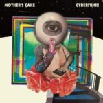 Mother´s Cake Cyberfunk