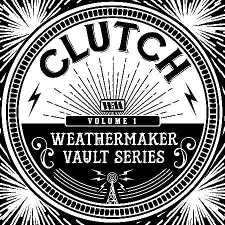 Clutch - Weathermaker Vault Series vol. 1 Albumcover
