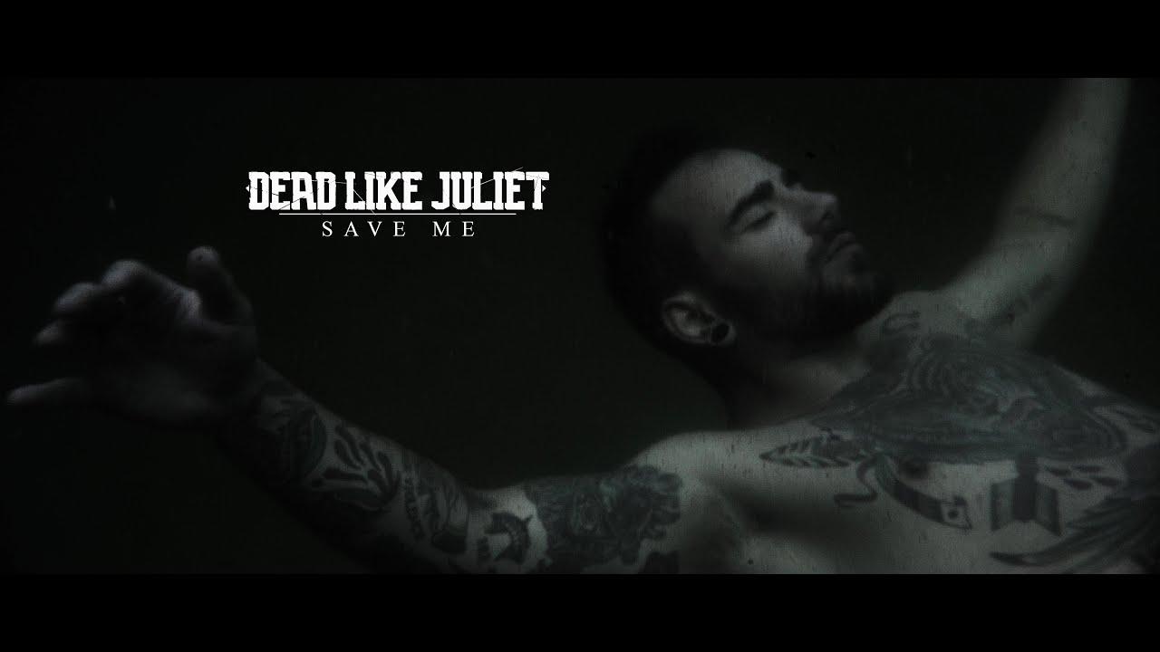 Dead Like Juliet Save Me Single