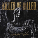 Killer Be Killed - Reluctant Hero