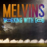 Melvins - Working With God Cover