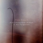 Timo Scharf Everything Ever Always Is All Forgotten Albumcover