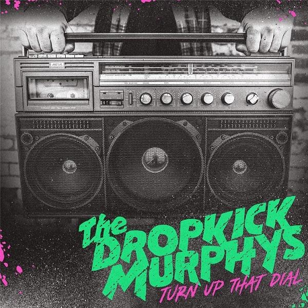 DropkickMurphys - Turn Up That Dial