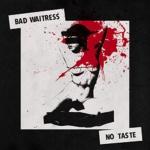 Bad Waitress No Taste