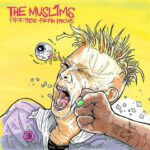 The Muslims -   Fuck These Fuckin Fascists Albumcover