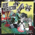 Debt Neglector Dirty Water